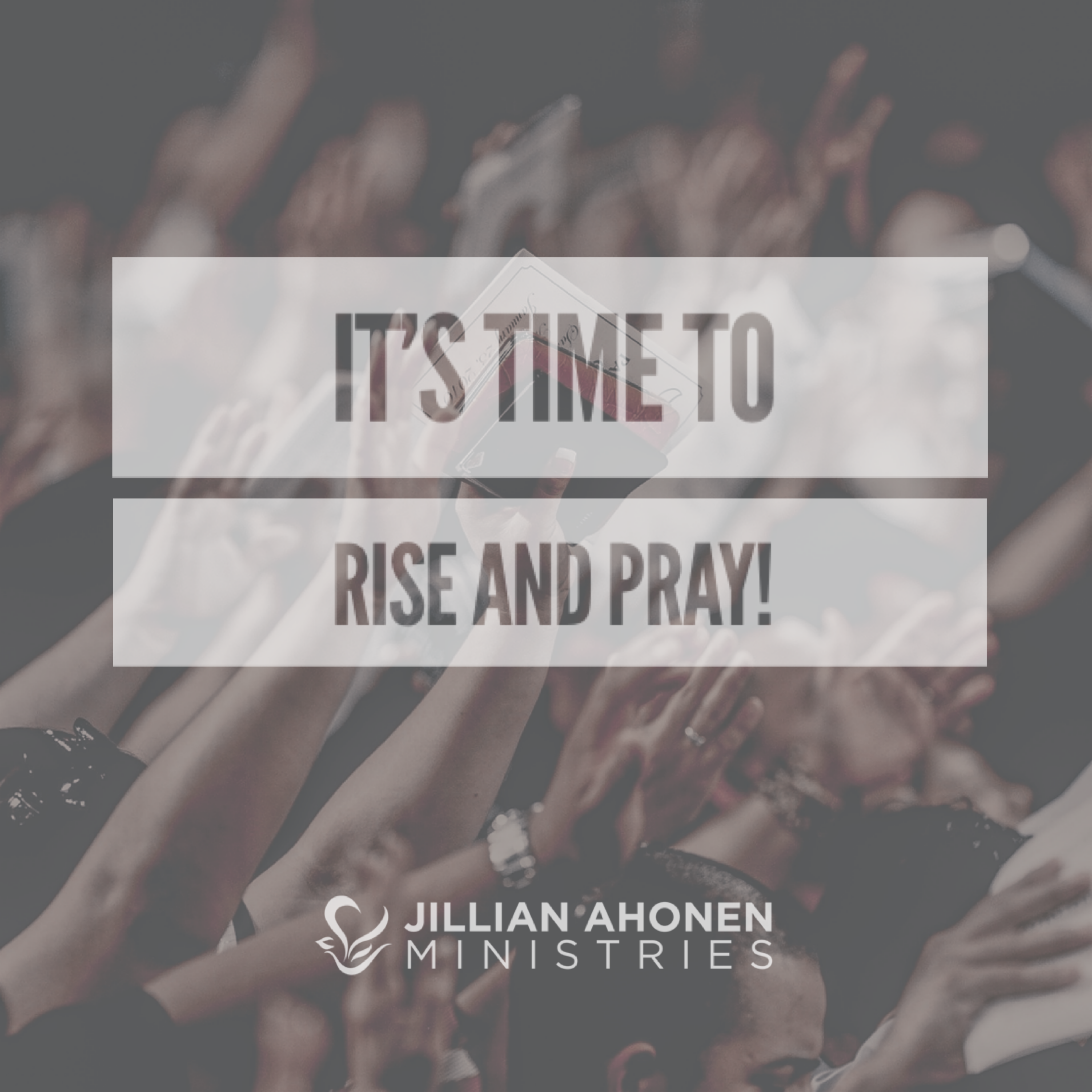 Rise and Pray!