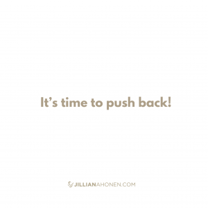 Read more about the article It's time to push back!