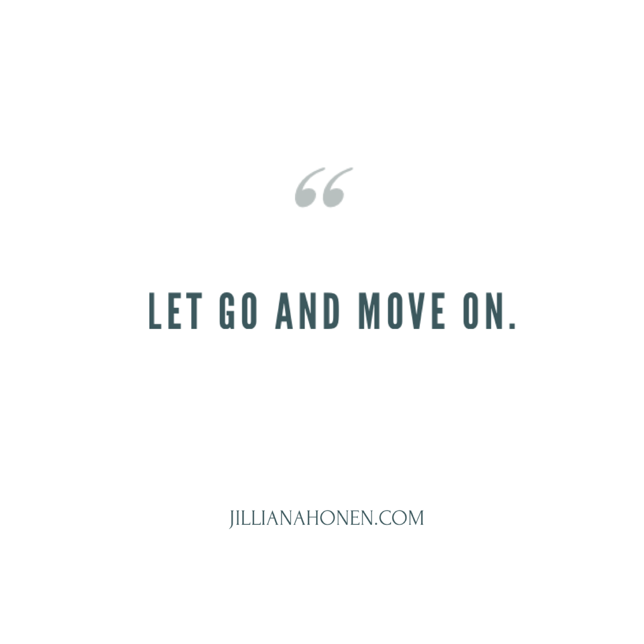 You are currently viewing Let Go and Move On